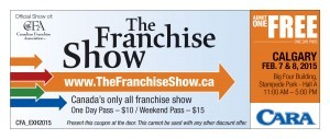Franchise Show, Calgary, CARA, Restaurants, Own your own business, CFA, Canadian Franchise Show