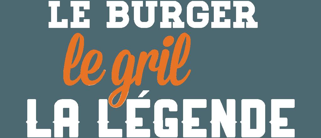 Le burger, le gril, la légende