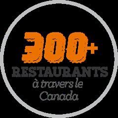 Plus de 300 restaurants à travers le Canada